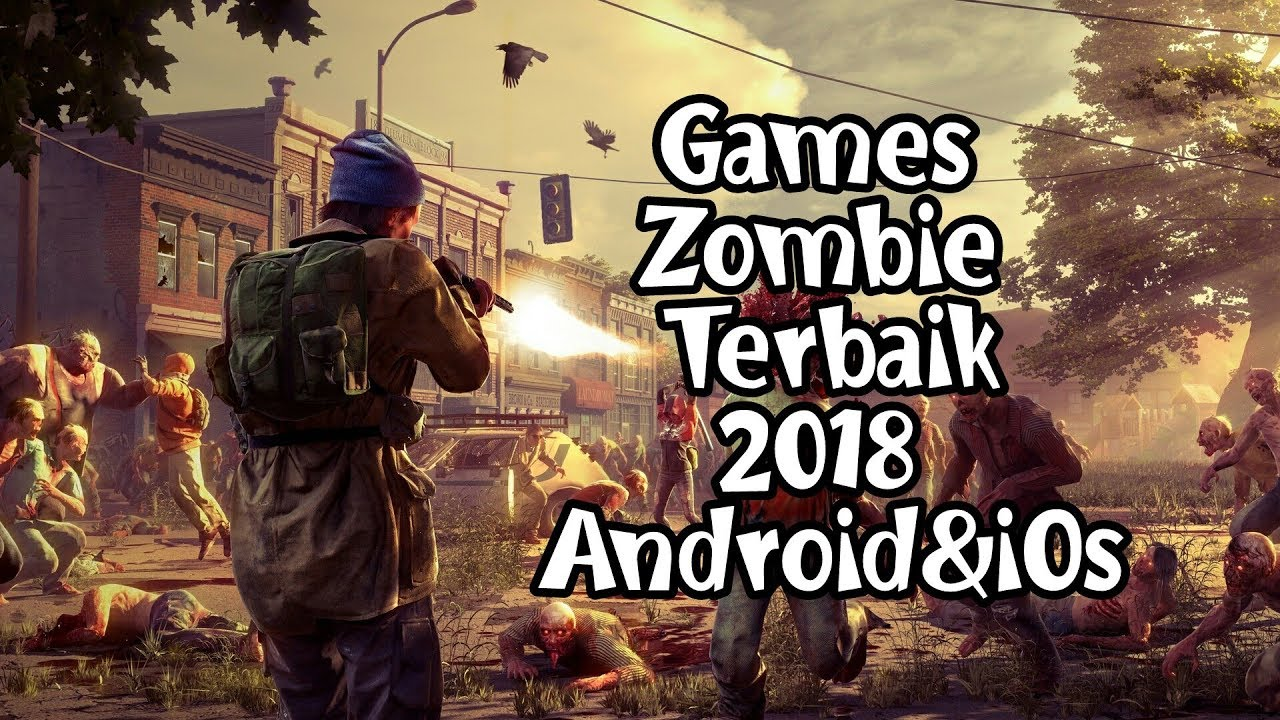 5 Best Games Zombie 2018 Android Ios Hd Graphic Youtube