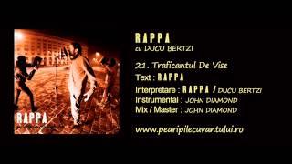 RAPPA - Traficantul De Vise (cu Ducu Bertzi) [Pe Aripile Cuvântului / 2013]