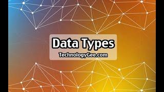 Data Types | CompTIA IT Fundamentals FC0-U61 | 1.2