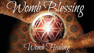 DIVINE FEMININE HEALING - WOMB BLESSING - 528Hz Solfeggio Frequency