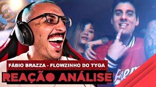 Fábio Brazza - Flowzinho do Tyga [React]