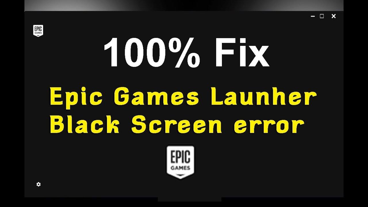 How to fix Epic Games Launcher Black Screen Error / Bug