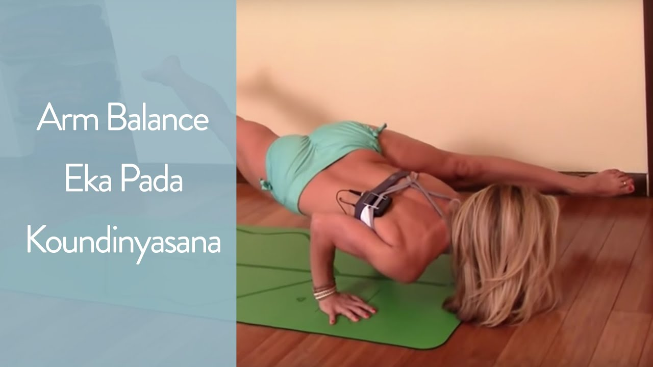 Yoga Arm Balance Eka Pada Koundinyasana With Kino Youtube