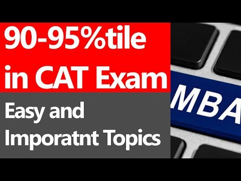 SCORE 90-95%TILE IN CAT EXAM IN ONE MONTH [MUST DO THESE EASY AND IMPORTANT TOPICS]