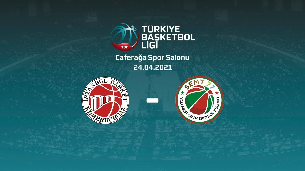 Nadir Gold İstanbul Basket – Semt77 Yalovaspor TBL 28.Hafta