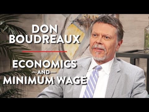 Economics and Minimum Wage (Don Boudreaux Pt. 1)
