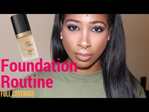 Foundation Routine (FULL Coverage) ft. TOO FACED Born This Way Foundation