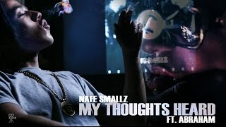 Nafe Smallz - My Thoughts Heard Ft. Abraham [Official Video] @SenseSeeMedia @NafeSmallz