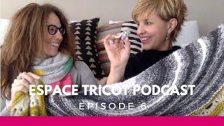 Espace Tricot Podcast - Episode 6
