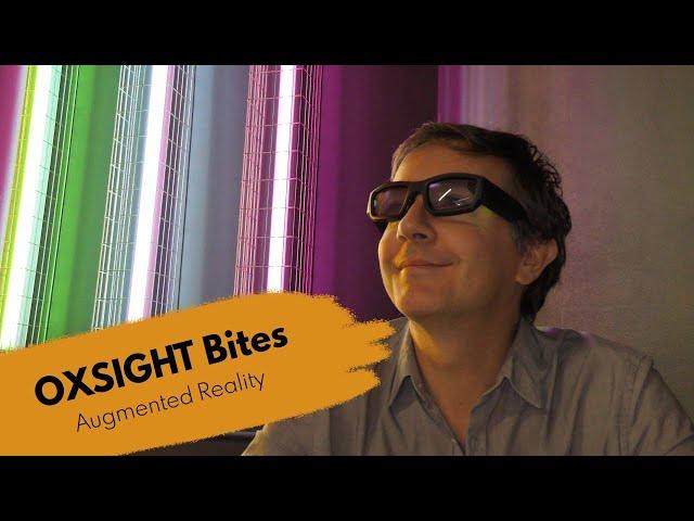 OXSIGHT Bites: Augmented Reality