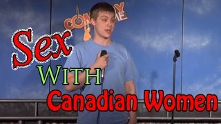 Sex with Canadian Women (Stand Up Comedy)