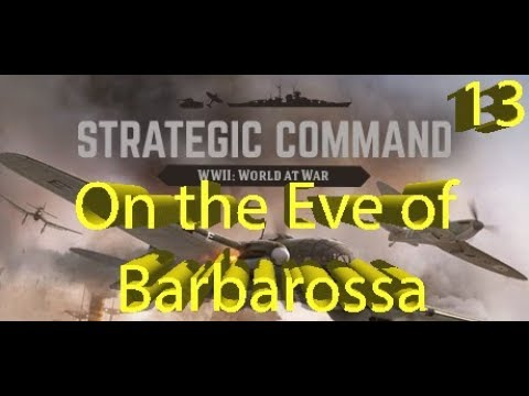 Strategic Command: WWII World at War - On the Eve of Barbarossa - Part 13