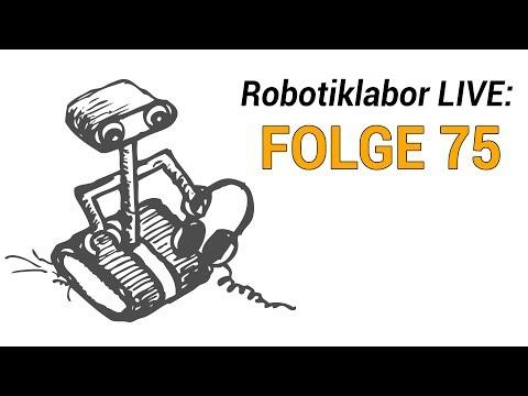 Robotiklabor LIVE: Folge 75