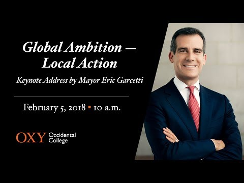 Global Ambition, Local Action - Keynote Address by Mayor Eric Garcetti at Occidental College
