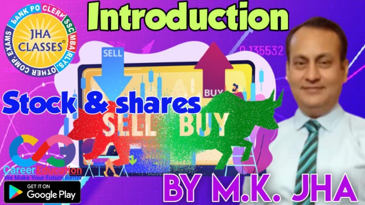 STOCK & SHARES l Introduction Class l By M.K.Jha #JhaclassesPatna