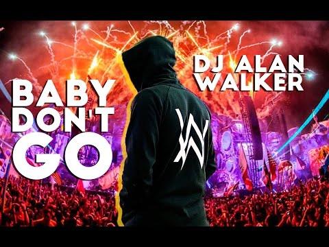 DJ Alan Walker - Baby Don't Go Breakbeat Mix 2019