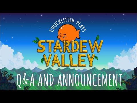 Chucklefish Plays Stardew Valley: Q&A and Announcement!