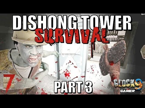 7 Days To Die - Dishong Tower Survival P3