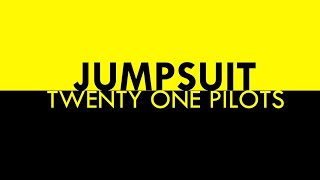 JUMPSUIT - Twenty One Pilots Lyrics [COMPLEX EDIT]60fps