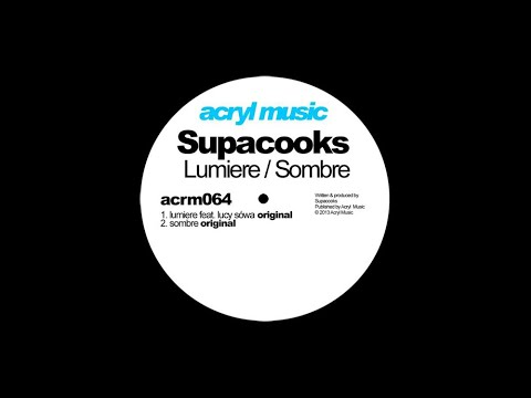 Supacooks feat. Lucy Sowa - Lumiere (Original Mix)