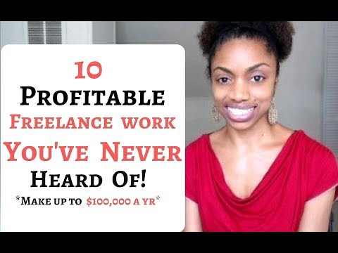 10 HIGH PAYING Freelance Work You've Never Heard Of! Up To 100K Per Year!