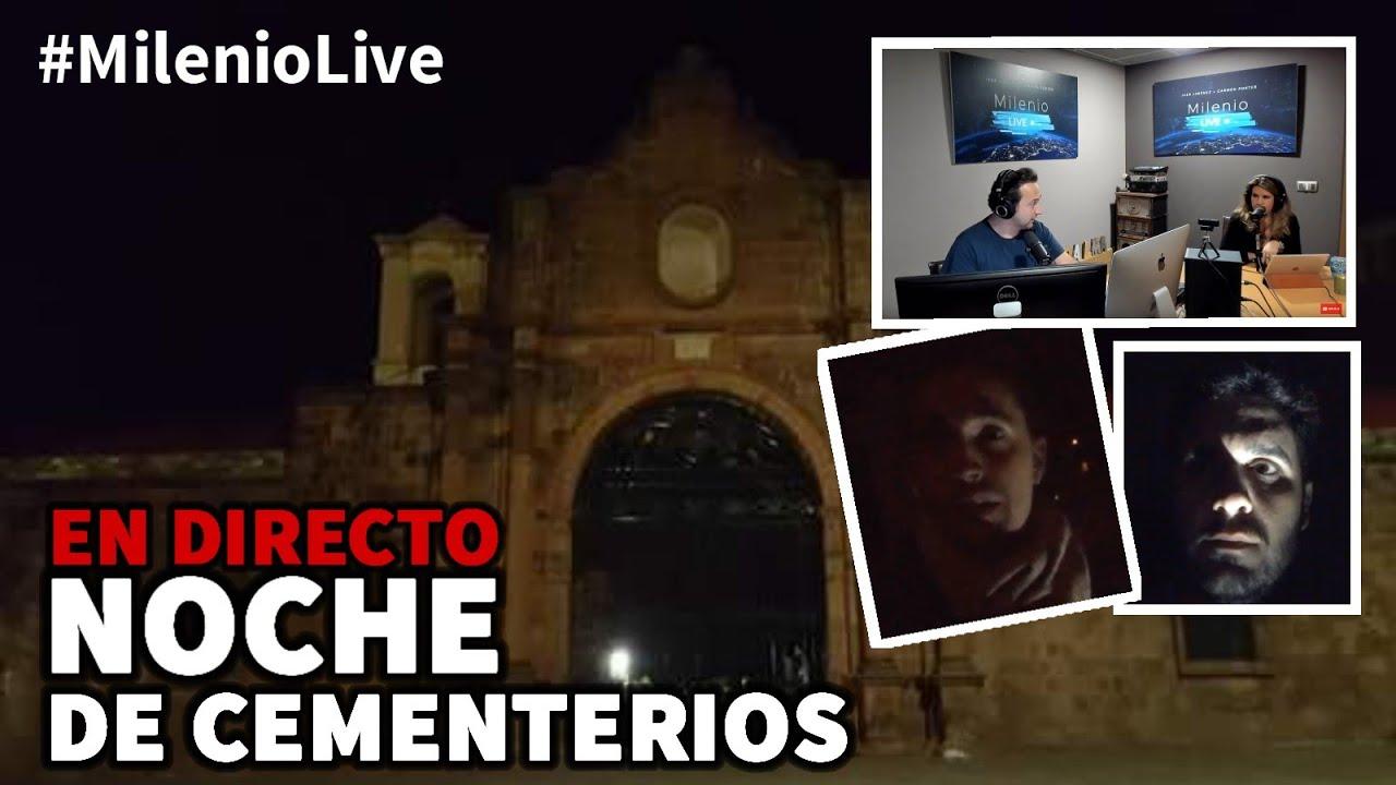 Noche de cementerios   #MilenioLive   Programa nº 6 (27/10/2018 ...