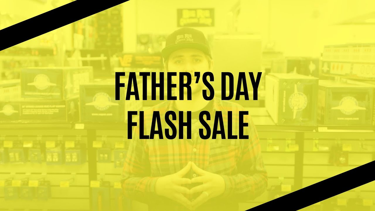 Father's Day Flash Sale | Big Rig Chrome Shop