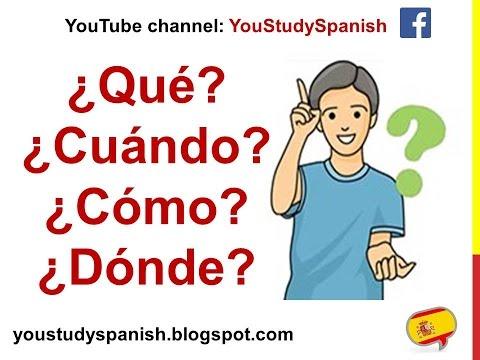 Spanish Lesson 58 - How to ASK QUESTIONS in Spanish Question words Interrogative Pronouns in Spanish