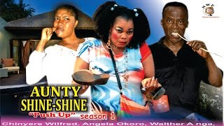 Aunty Shine Shine season 1  -  2016 Latest Nigerian Nollywood Movie