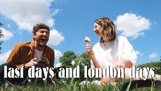LAST DAYS & LONDON DAYS | VLOG