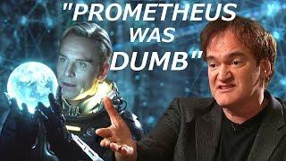 Tarantino Thinks Prometheus Was DUMB    Interview