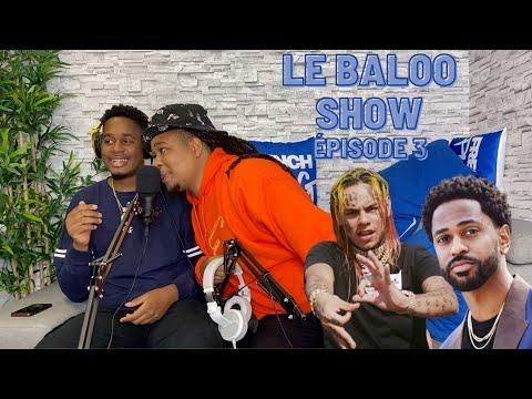 Youtube: Review album de Big Sean & 6ix9ine – Le Baloo Show – ÉPISODE 3