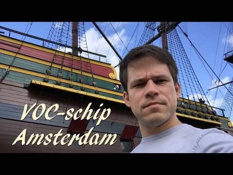 Tour of a Dutch East India Company Ship (East Indiaman Amsterdam / VOC-Schip Amsterdam)