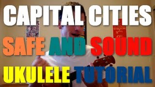 Capital Cities - Safe and Sound - Ukulele Tutorial