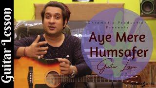 Aye Mere Humsafer Guitar Lesson   Easy Guitar Chords   QSQT   Amir Khan   Vikas Suman   