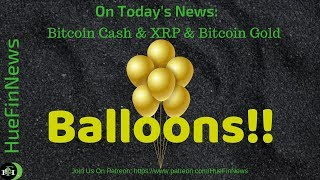 Whoa!!! Bitcoin Cash,  XRP, Bitcoin Gold Sees Massive Gains | September 26, 2018