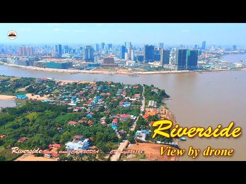 Riverside View by drone – Angkor Wat Tours – Tours of Cambodia – Phnom Penh Travel
