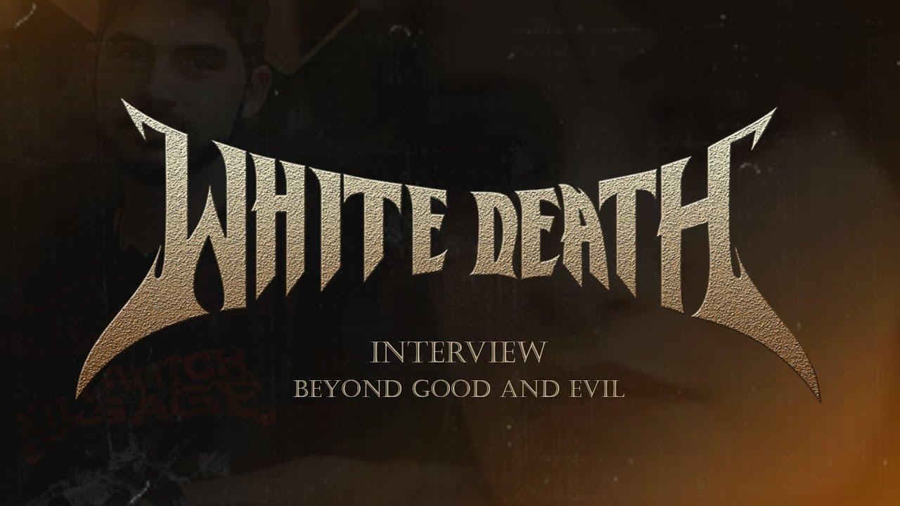 White Death fala sobre o lançamento da Single                   Beyond Good and Evil