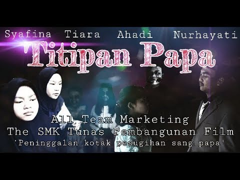 Titipan Papa Short Movie (SMK Tunas Pembangunan)