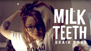 Milk Teeth - Brain Food