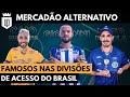 Mercadão Alternativo 2021 Final: +11 contratações que chamaram atenção em clubes menores do Brasil