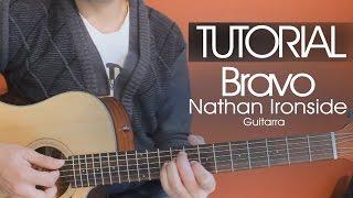 Bravo - Nathan Ironside   TUTORIAL   Guitarra   Acordes   Intro