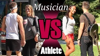 Musician Vs Athlete (What Girls Really Want)