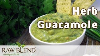 How To Make Herb Guacamole In A Vitamix 5200 Blender By Raw Blend