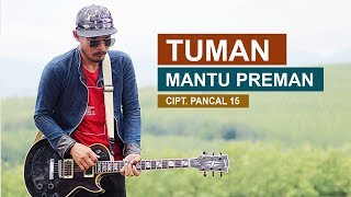 "Viral - TUMAN ""Mantu Preman"" - Official Video - Pancal 15"