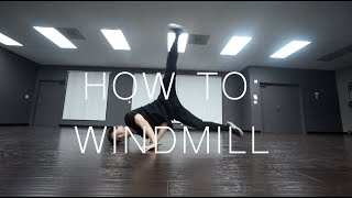 HOW TO BREAKDANCE: WINDMILL (power moves)