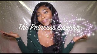 THE PRINCESS SPEAKS: EP 2- RELATIONSHIPS || WHEN DO YOU KNOW WHEN TO LET GO ?