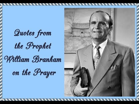 Quotes from the Phophet William Branham on tHE PRAYER