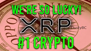 Ripple XRP News: XRP Is My #1 Crypto Right Now, This Is An Opportunity Of A Lifetime, We're So Lucky