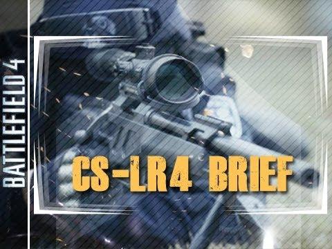 Battlefield 4 ► CS-LR4 Sniper Rifle Quick Brief